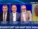 Enginyurt MHP'den ihraç sürecini Haber Global'e anlattı