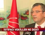 CHP'den istifa eden vekiller ne talep etti?