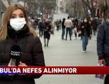 İstanbul nefes aldırmıyor!