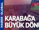 Karabağ'a büyük dönüş için kollar sıvandı