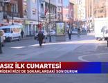 Rize'de şaşırtan manzara! Kısıtlama yok! Sokaklar boş!