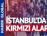İstanbul haritasında 'kırmızı' alarm!