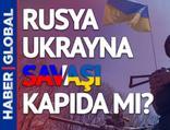 Rusya ve Ukrayna savaşı kapıda mı? ABD'den açıklama geldi