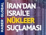 İran'dan İsrail'e nükleer suçlaması: Mossad sabotajı