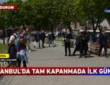 İstanbul'da kapanmanın ilk gününde Sultanahmet!