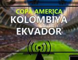 Kolombiya - Ekvador maçı CANLI İZLE - Copa America