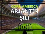 Arjantin - Şili maçı CANLI İZLE - Copa America