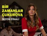 Bir Zamanlar Çukurova 102. Bölüm İzle - Sezon Finali