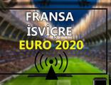 Fransa İsviçre maçı CANLI İZLE