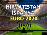Hırvatistan İspanya maçı CANLI İZLE