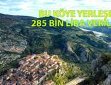 Bu köye taşınana 285 bin lira!