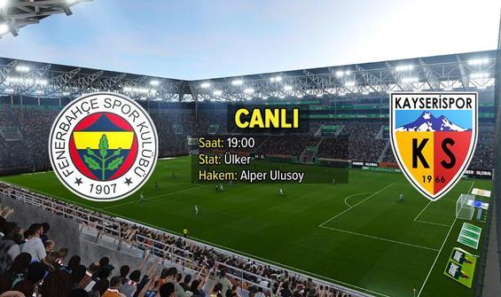 Fenerbahçe, Kayserispor'u ağırlıyor