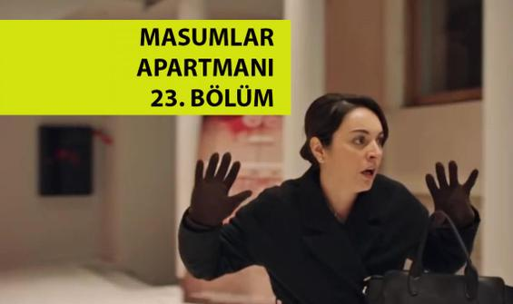 Masumlar Apartmanı 23. Bölüm full izle