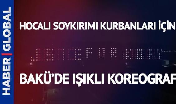 Hocalı soykırımı kurbanları için Bakü'de ışıklı koreografi