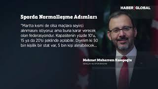 Bakan Kasapoğlu'dan flaş seyircili maç açıklaması