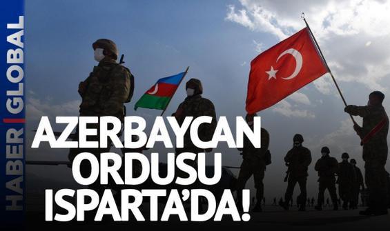 Azerbaycan ordusu Isparta'da! Türkiye-Azerbaycan iş birliği
