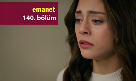 Emanet 140. Bölüm İzle - Kanal 7