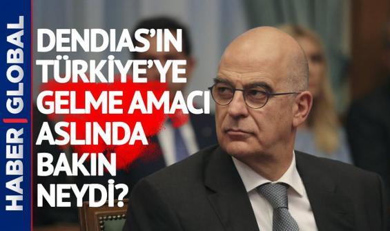 Haddini aşan Dendias'ın Türkiye'ye geliş amacı bakın neymiş?