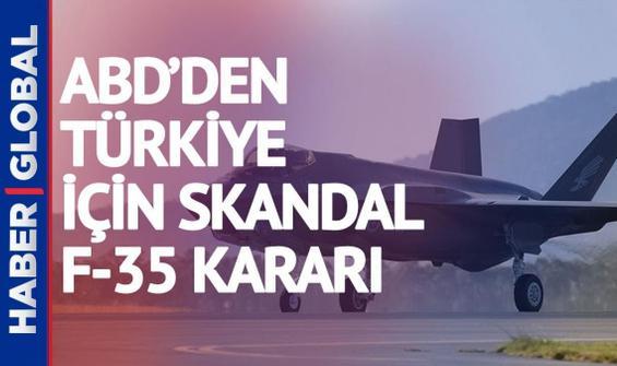 ABD'den Türkiye için skandal F-35 kararı!
