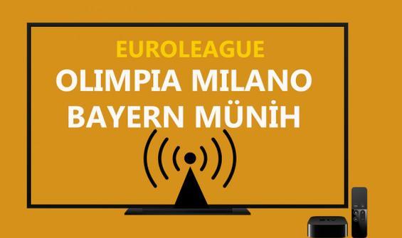 Olimpia Milano Bayern Münih maçı CANLI İZLE