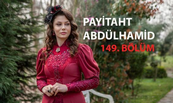Payitaht Abdülhamid 149. Bölüm İzle