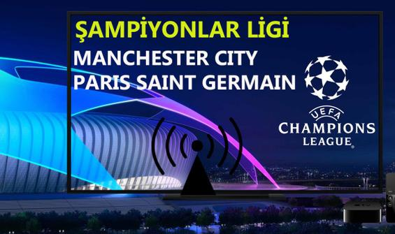 Manchester City - PSG maçı CANLI İZLE
