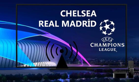 Chelsea Real Madrid maçı CANLI İZLE