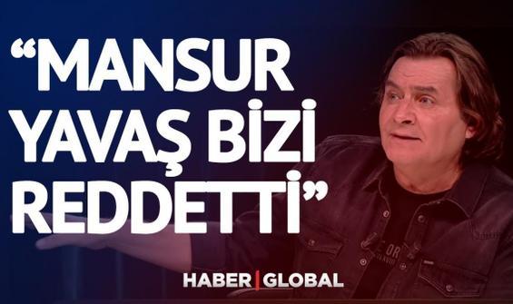 """Mansur Yavaş bizi reddetti"""