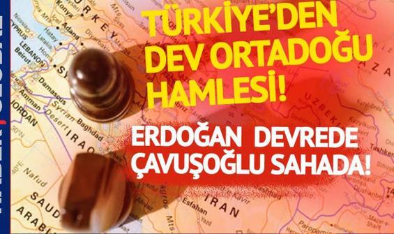 Erdoğan devrede, Çavuşoğlu sahada! Türkiye'den dev Ortadoğu atağı!