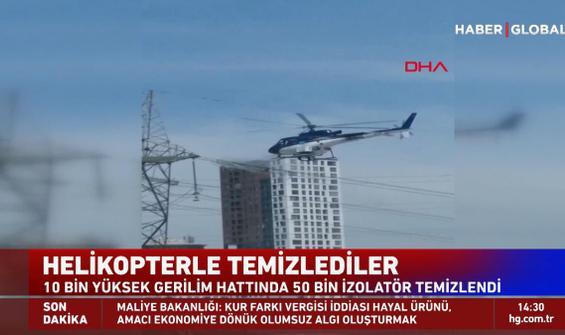 Helikopter ile izolatör böyle temizlendi