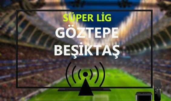 Göztepe - Beşiktaş maçı CANLI İZLE