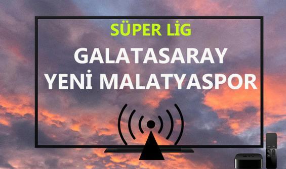 Galatasaray - Yeni Malatyaspor maçı CANLI İZLE