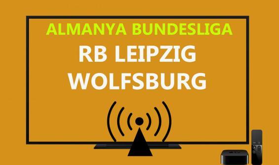 Leipzig Wolfsburg maçı CANLI İZLE