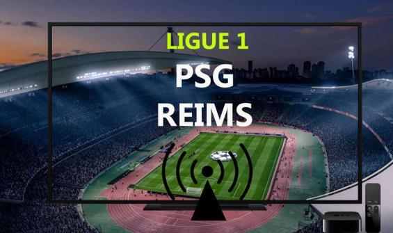 PSG Reims maçı CANLI İZLE