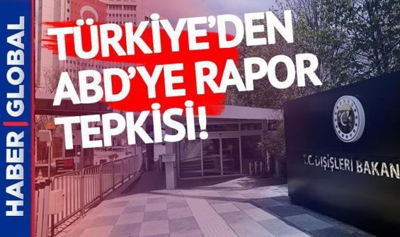 Türkiye'den ABD'ye rapor tepkisi!