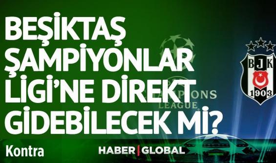Lig bitti, şimdi yeni hesaplama! Beşiktaş Şampiyonlar Ligi'ne direkt gidebilecek mi?
