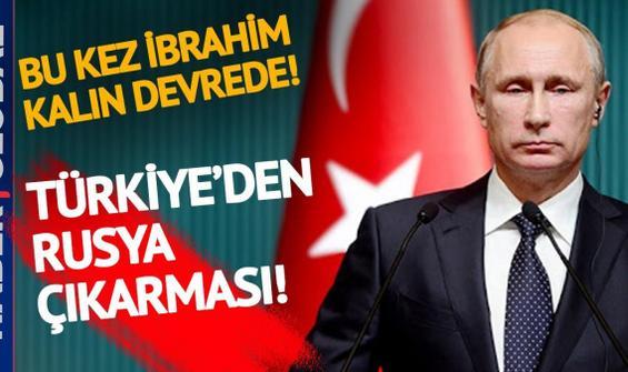 Bu kez İbrahim Kalın devreye girdi! İşte Türkiye'nin Rusya'dan isteği!