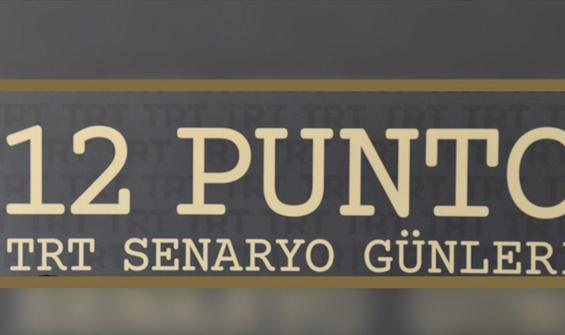 '12 Punto TRT Senaryo Günleri' başlıyor