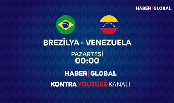 Brezilya - Venezuela maçı Haber Global'de