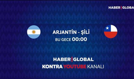 Arjantin - Şili maçı Haber Global'de
