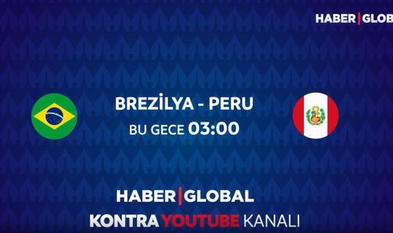 Brezilya Peru maçı Haber Global'de