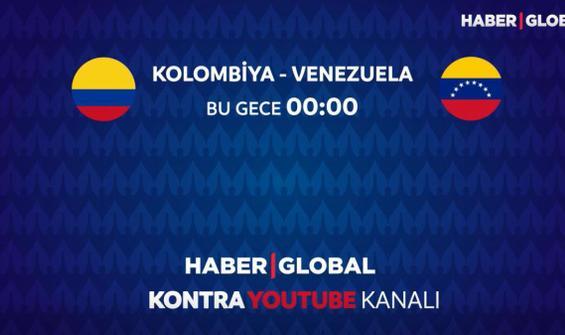 Kolombiya - Venezuela maçı Haber Global'de