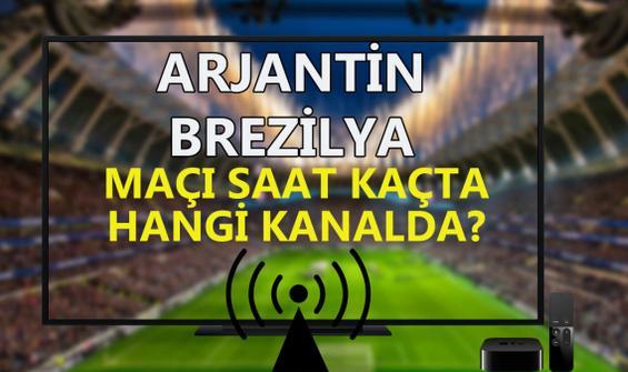 Arjantin Brezilya maçı saat kaçta hangi kanalda?