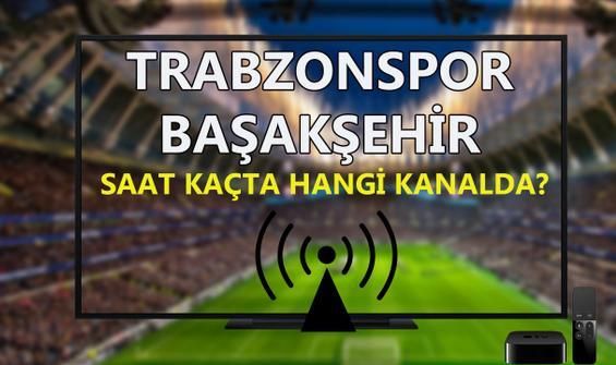 Trabzonspor Başakşehir maçı saat kaçta hangi kanalda?