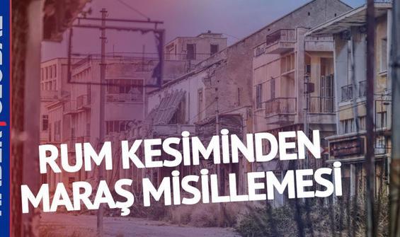Rum kesiminden skandal Maraş misillemesi!