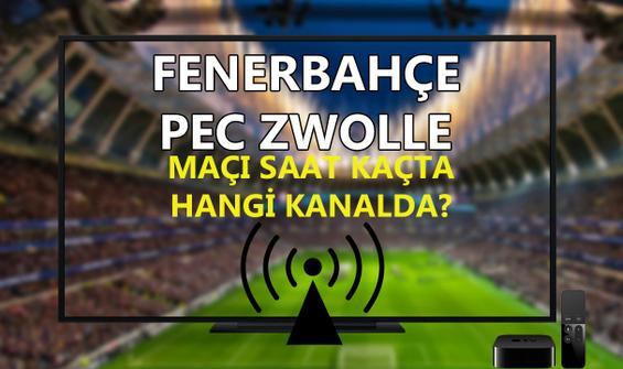 Fenerbahçe PEC Zwolle maçı saat kaçta hangi kanalda?