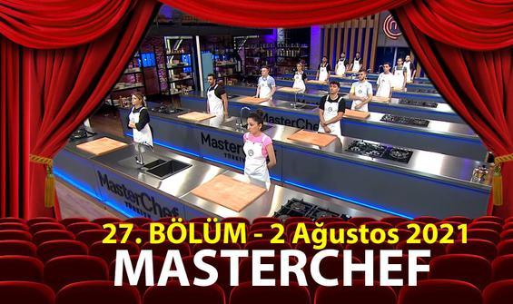 MasterChef Türkiye 27. Bölüm İzle 2021