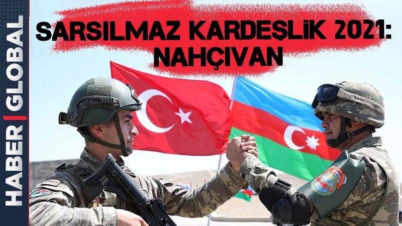 Sarsılmaz Kardeşlik 2021: Nahçıvan! Türkiye ve Azerbaycan'dan ortak tatbikat!