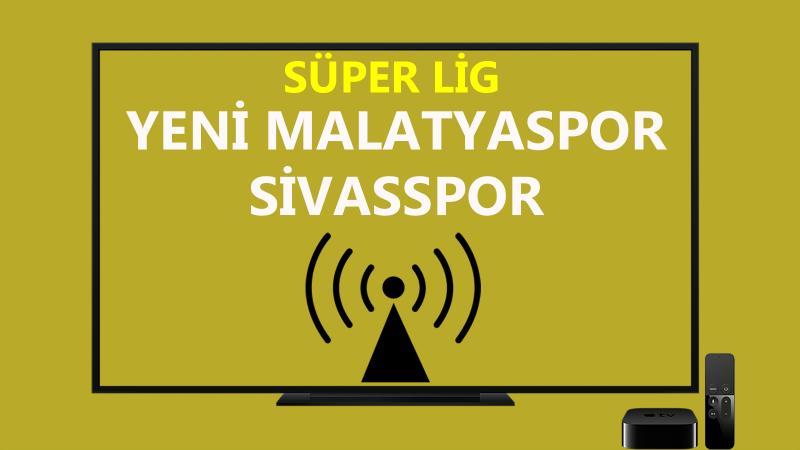 Yeni Malatyaspor Sivasspor maçı CANLI İZLE