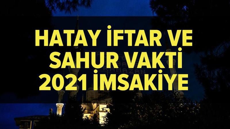 Hatay imsakiye 2021